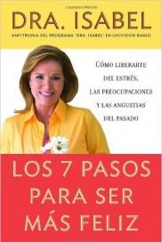 Los 7 pasos para ser mas feliz Dra Isabel