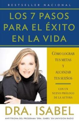 Los 7 pasos para el exito en la vida Dra Isabel
