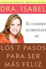 Los 7 Pasos Para Ser Más Felíz Dra Isabel